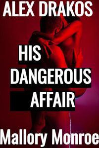 Alex Drakos 4: His Dangerous Affair