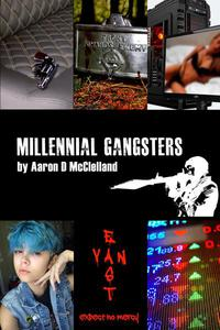 Millennial Gangsters