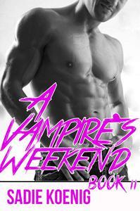 A Vampire's Weekend Book #2