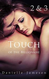 Touch of the Billionaire 2 & 3