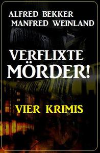 Verflixte Mörder! Vier Krimis