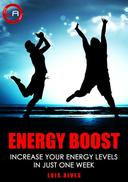 Energy Boost: Increase Your Energy Levels in Just One Week