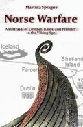 Norse Warfare: A Portrayal of Combat, Raids, and Plunder in the Viking Age