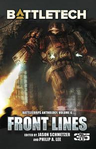 BattleTech: Front Lines (BattleCorps Anthology Volume 6)