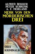 Mehr von den mörderischen Drei: Drei Kriminalromane