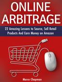 Online Arbitrage: 22 Amazing Lessons to Source, Sell Retail Products and Earn Money on Amazon