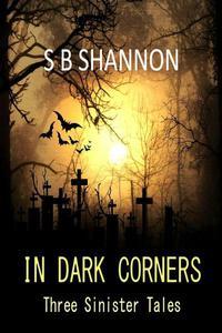 In Dark Corners