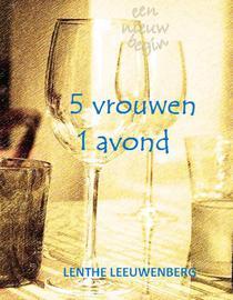 5 vrouwen, 1 avond - Een nieuw begin, deel 1