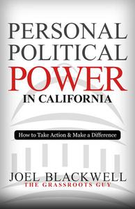 Personal Political Power in California: How to Take Action & Make a Difference