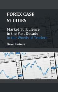 Forex: Market Turbulence in the Past Decade in the Words of Traders
