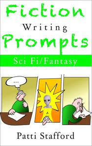 Fiction Writing Prompts: SciFi & Fantasy