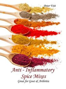 Anti - inflammatory Spice Mixes - Great for Gout & Arthritis
