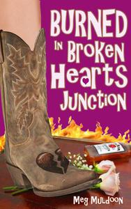 Burned in Broken Hearts Junction: A Cozy Matchmaker Mystery