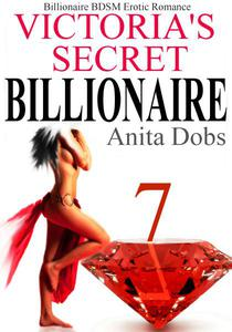 Victoria's Secret Billionaire (Billionaire BDSM Erotic Romance #7)