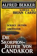 Die Skorpion-Reiter von Candakor