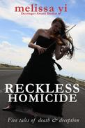 Reckless Homicide: Five Tales of Death and Deception