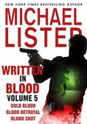 Written in Blood Volume 5: Cold Blood, Blood Betrayal, Blood Shot