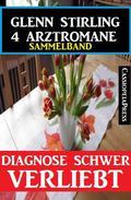4 Arztromane - Diagnose schwer verliebt