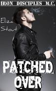 Patched Over (Erotic Motorcycle Club Biker Romance) (Iron Disciples MC #3)
