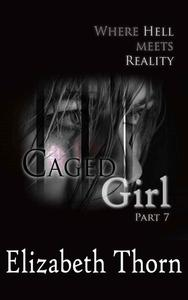Caged Girl Where Hell Meets Reality Part 7