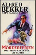 Alfred Bekker Krimi Sonder-Edition: Mörderferien: Das Krimi-Paket für die Ferien