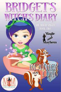 Bridget's Witch's Diary: Magic and Mayhem Universe