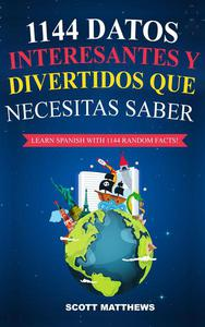 1144 Datos Interesantes Y Divertidos Que Necesitas Saber - Learn Spanish With 1144 Facts!