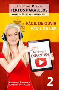 Aprender Espanhol - Textos Paralelos - Fácil de ouvir | Fácil de ler CURSO DE ÁUDIO DE ESPANHOL N.º 2