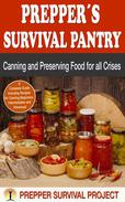 Prepper´s Survival Pantry:  Canning and Preserving Food for all Crises