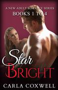 Star Bright New Adult Romance Series - Books 1 to 4