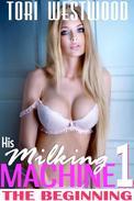 His Milking Machine 1 : The Beginning