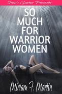 So Much For Warrior Women