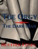 The Orgy - The Dark Man
