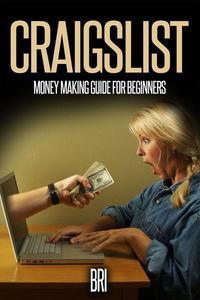 Craigslist: Money Making Guide for Beginners