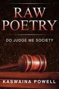Raw Poetry, Do Judge Me Society