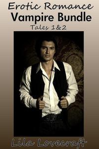 Erotic Romance Vampire Bundle Tales 1&2