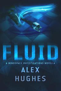 Fluid: A Mindspace Investigations Novella (Book #4.5)
