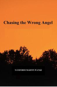 Chasing the Wrong Angel