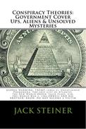 CONSPIRACY THEORIES: GOVERNMENT COVER UPS, ALIENS & UNSOLVED MYSTERIES, GLOBAL WARMING, TRUMP, (Area 51, Unexplained Phenomena, The lost city of Atlantis, The New World Order, False Flags, CIA,