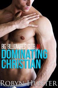 Big Billionaires' Club #4: Dominating Christian