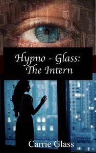 Hypno Glass: The Intern
