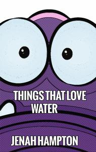 Things That Love Water (Illustrated Children's Book Ages 2-5)