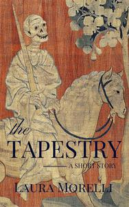 The Tapestry: A Short Story