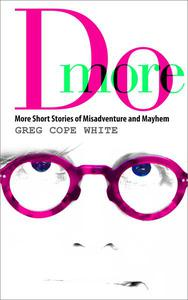 Do More: More Funny Short Stories of Misadventure and Mayhem