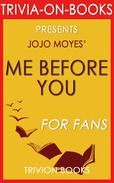Me Before You: A Novel by Jojo Moyes (Trivia-On-Books)