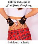 Frat Party Gangbang(Watersports, Gangbang, Bukkake, Double Penetration, Humiliation)