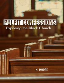 Pulpit Confessions: Exposing the Black Church