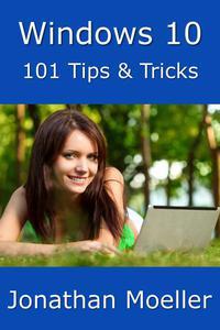 Windows 10: 101 Tips & Tricks