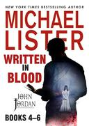 Written in Blood Vol. 2: The Body and the Blood, Blood Sacrifice, Rivers to Blood -- 3 John Jordan Novels (John Jordan Mysteries Collections)