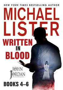 Written in Blood Vol. 2: The Body and the Blood, Blood Sacrifice, Rivers to Blood -- 3 John Jordan Novels (John Jordan Mysteries Collections)